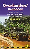 Overlanders' Handbook: Worldwide Route & Planning Guide: Car,4wd, Van, Truck (Trailblazer)
