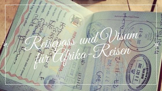 Reisepass und Visum für Afrika-Reisen